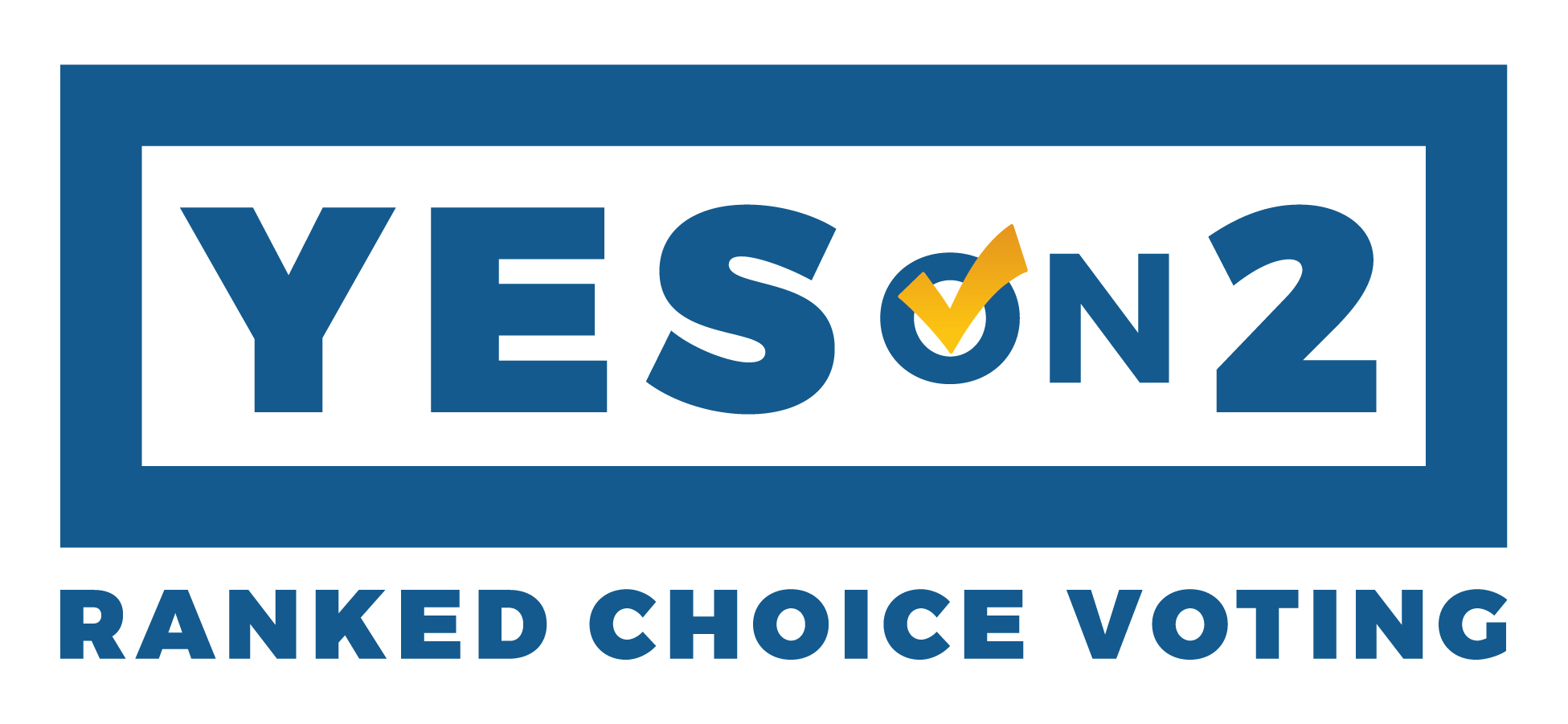 Yes On 2 for Ranked Choice Voting
